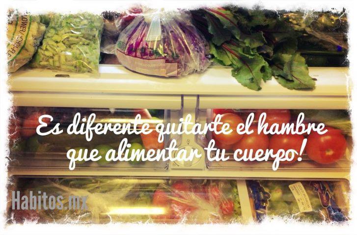 Buenos hábitos - alimentar tu cuerpo y no quitar el hambre